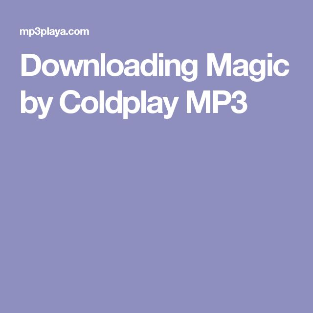 Downloading Magic by Coldplay MP3