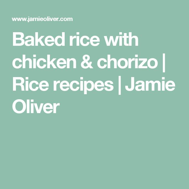 Baked rice with chicken & chorizo | Rice recipes | Jamie Oliver