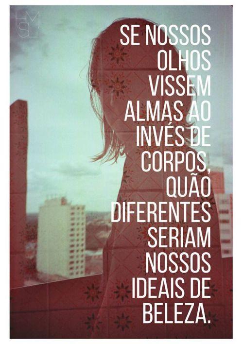 #olhos #ideais #alma #beleza