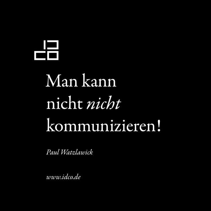 Man kann nicht nicht kommunizieren! #PaulWatzlawick #idco www.idco.de