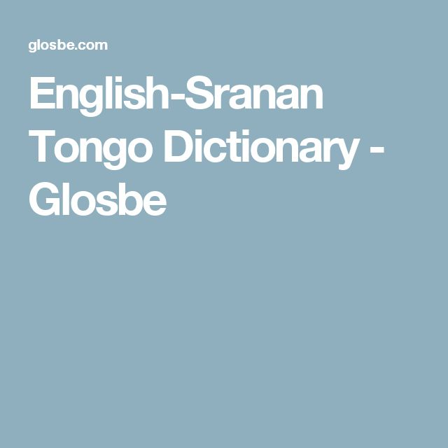 English-Sranan Tongo Dictionary - Glosbe