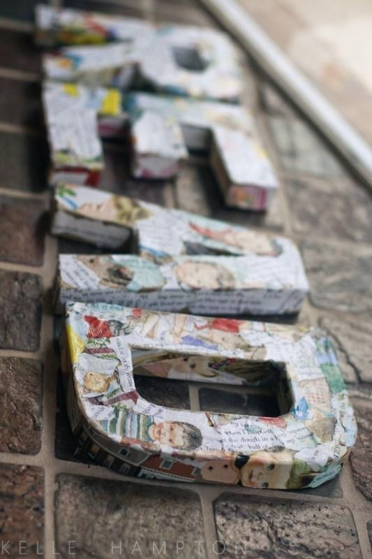 READ: decoupage letters with old book pages - I want to make letters for my classroom that spells EXPLORE