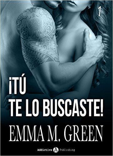 Descargar ¡Tú te lo buscaste! de Emma M. Green Kindle, PDF, eBook, ¡Tú te lo buscaste! PDF Gratis