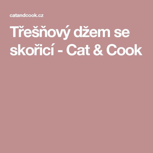 Třešňový džem se skořicí - Cat & Cook