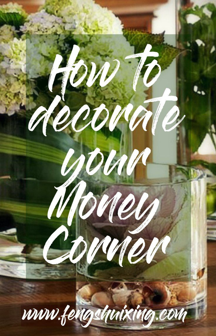 How To Decorate Your Feng Shui Money Corner Feng Shui Wealth