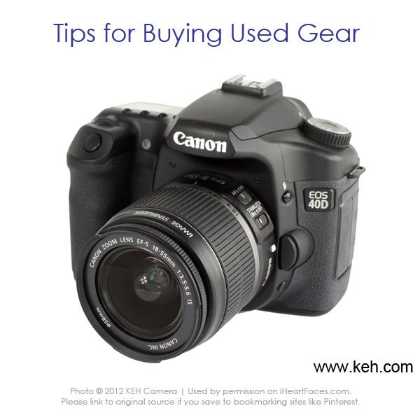 Great Tips for Buying Used Photography Gear {via I Heart Faces and KEH Camera}  iHeartFaces.com
