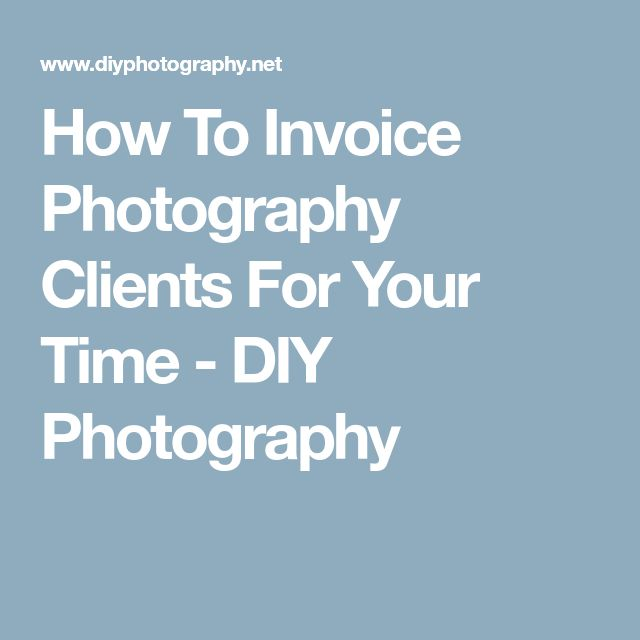 1161 best photography \ film images on Pinterest Tutorials - how to invoice clients