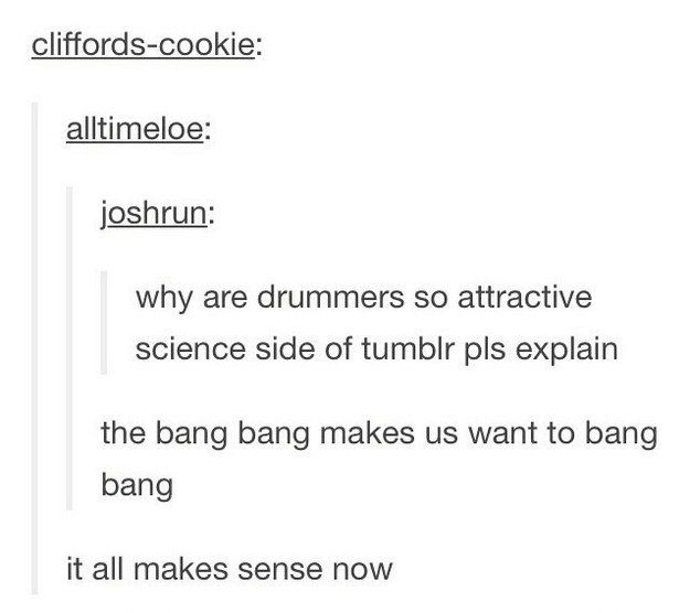 When they explained the drummer phenomenon: | 21 Photos That Prove You Should Never Listen To Tumblr Users About Science