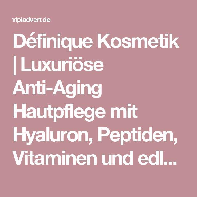 Définique Kosmetik | Luxuriöse Anti-Aging Hautpflege mit Hyaluron, Peptiden, Vitaminen und edlen Pflegeölen. Anti-Aging ohne Parabene und ohne Skalpell.