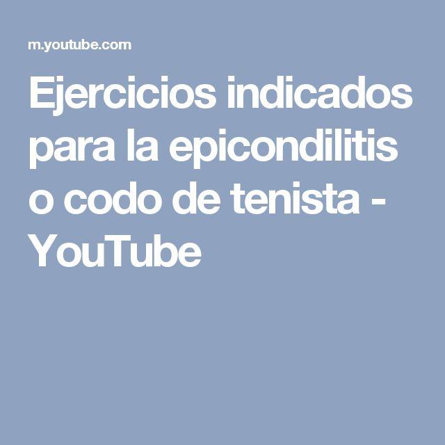 Ejercicios indicados para la epicondilitis o codo de tenista - YouTube
