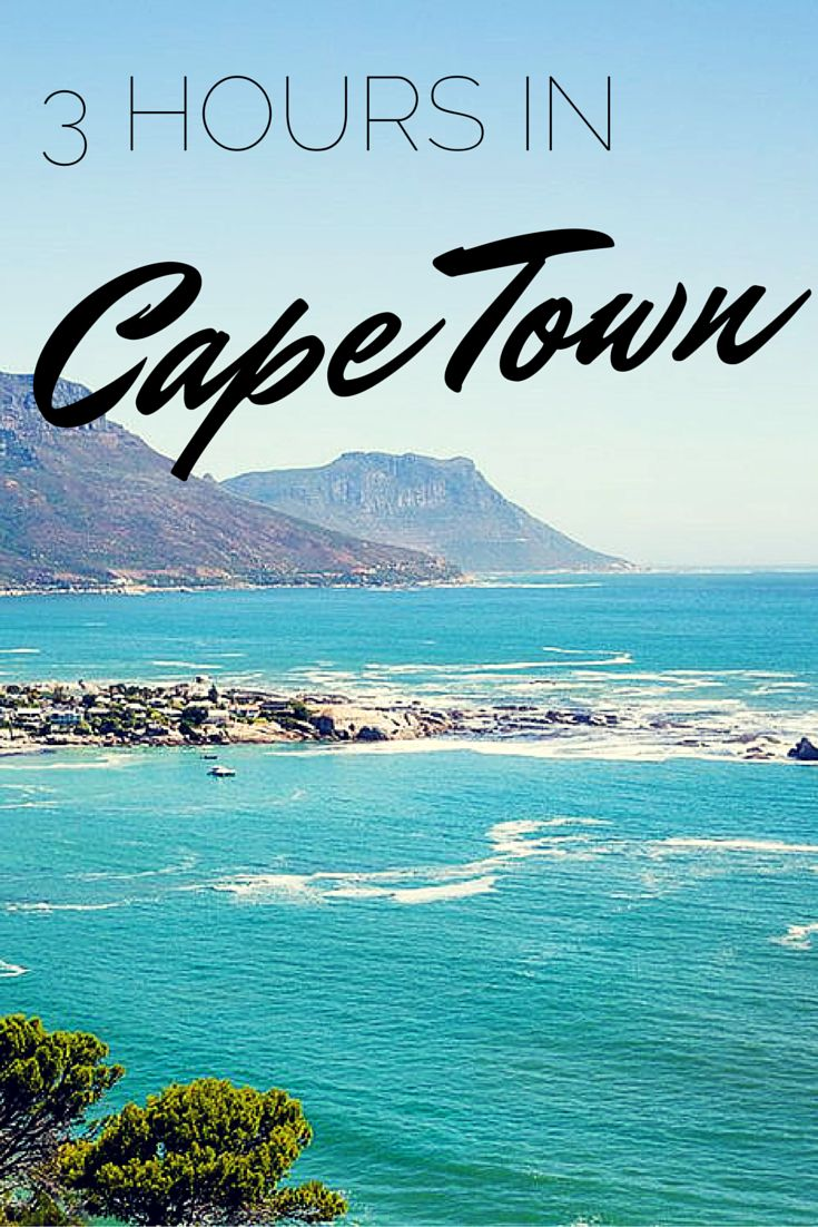 How to spend 3 hours in Cape Town