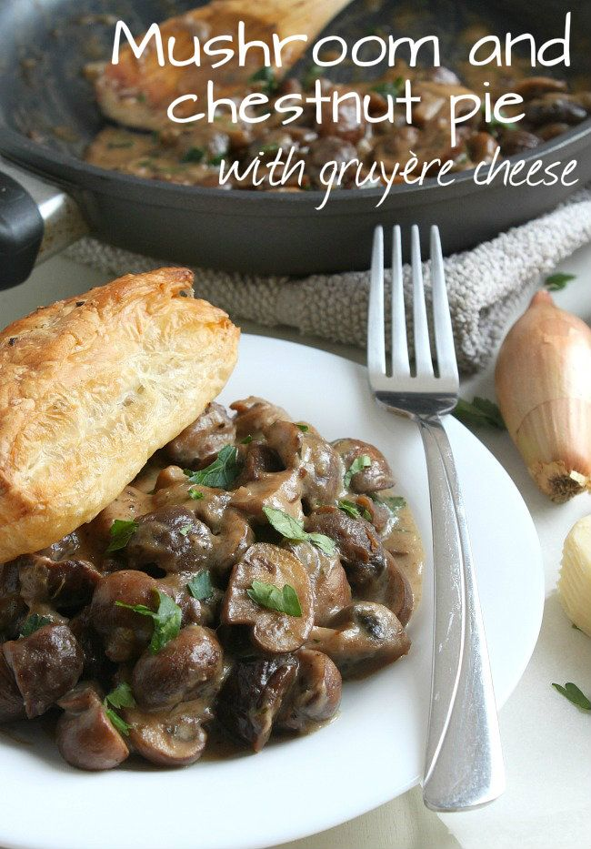 Mushroom and chestnut pie with gruyere cheese - a luxurious vegetarian Christmas dinner option!