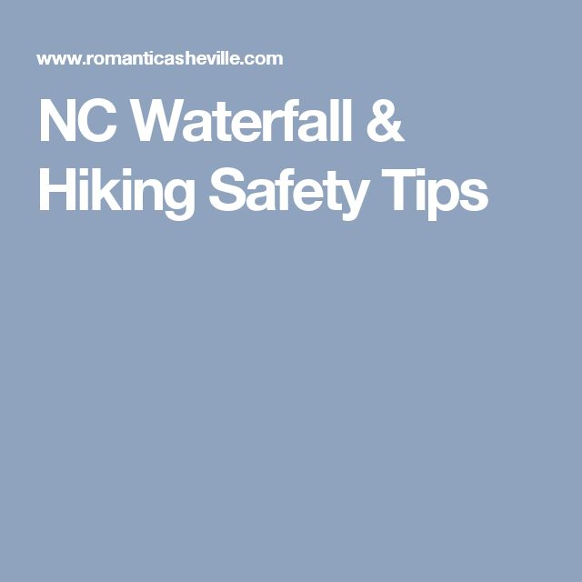 NC Waterfall & Hiking Safety Tips