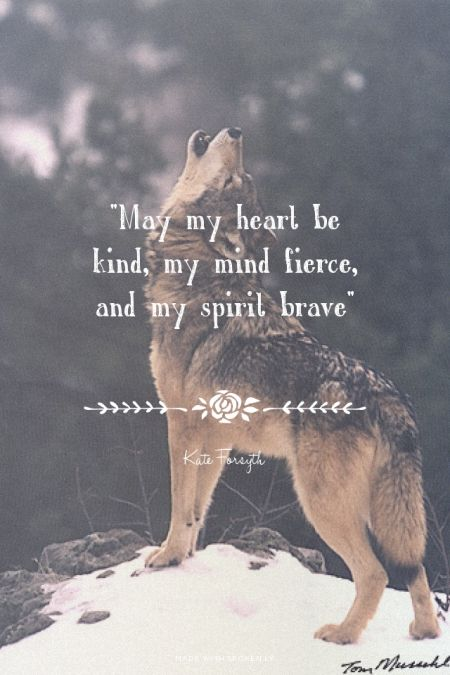 """May my heart be kind, my mind fierce, and my spirit brave"" - Kate Forsyth at Spoken.ly"