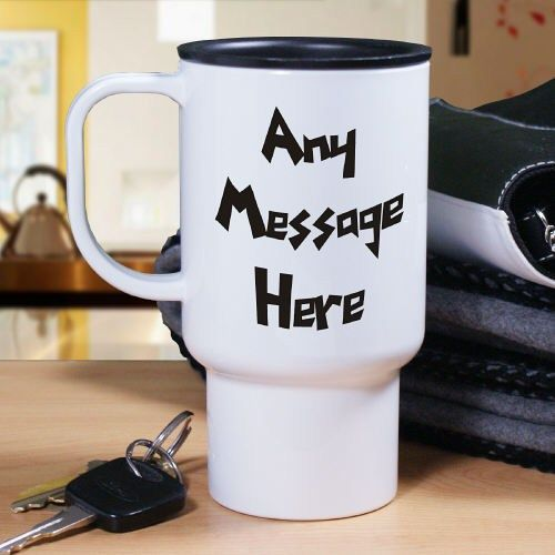 Funky Message Personalized Travel Coffee Mugs Give This