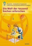 Die Welt der tausend Sachen erforschen: Wunderfitz – Das Arbeitsheft zur F?rderung der naturwissenschaftlich-mathematischen Kompetenz #Sachen, #erforschen, #Wunderfitz, #tausend – Books lab