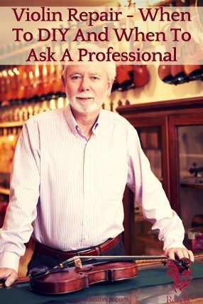 Violin Repair - When To DIY And When To Ask A Professional…