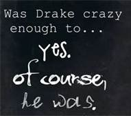 Drake is a crazy sadistic...thing. He will do anything to see suffering and cause it.