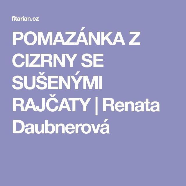 POMAZÁNKA Z CIZRNY SE SUŠENÝMI RAJČATY | Renata Daubnerová