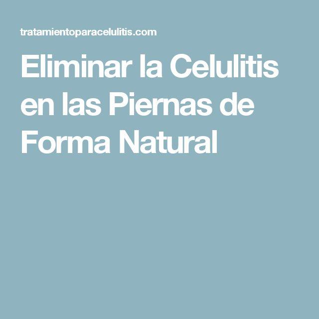 Eliminar la Celulitis en las Piernas de Forma Natural