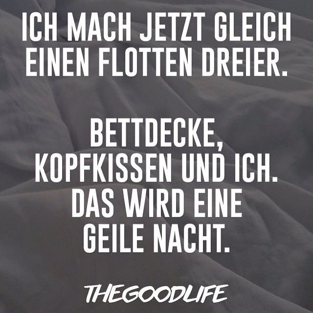 Geile nacht. The Good Life