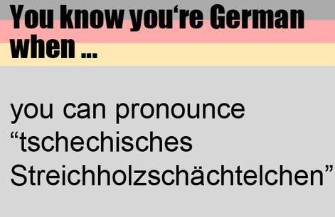 You know you're German
