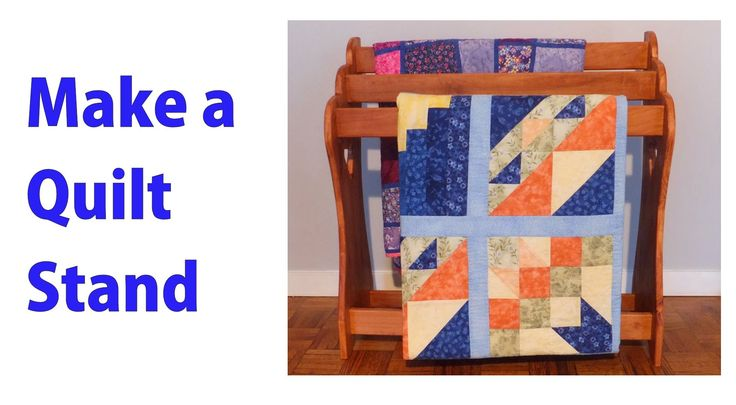 How to Make a Wood Quilt Rack.