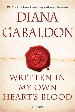 WRITTEN IN MY OWN HEART'S BLOOD is the eighth novel in the world-famous OUTLANDER series. In June of 1778, the world turns upside-down. #writteninmyownblood #dianagabaldon #book