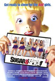 Episode 4 Sugar And Spice. A popular high school cheerleader becomes pregnant with the star quarterback's child, only to find herself turning to crime to support the lifestyle she wants to live.