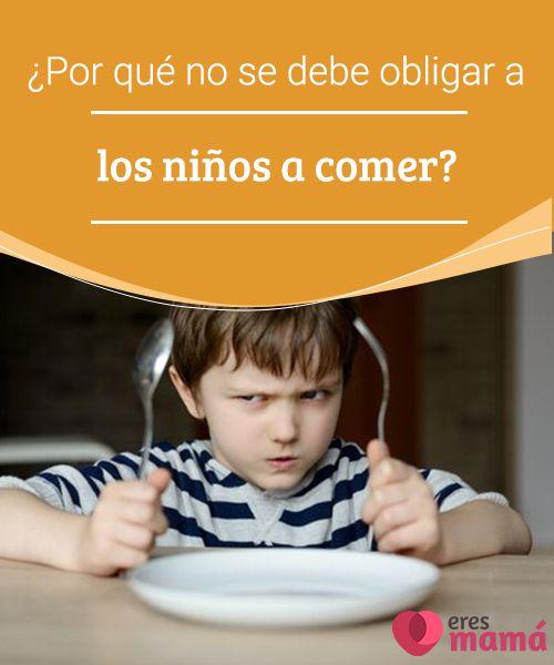 ¿Por qué no se debe obligar a los niños a comer? Desde hace tiempo y aún hoy en día los padres obligan a sus hijos a comer toda la comida que se les sirve en el plato. Pero, ¿está bien exigirles esto? #Niños #Comida #Padres