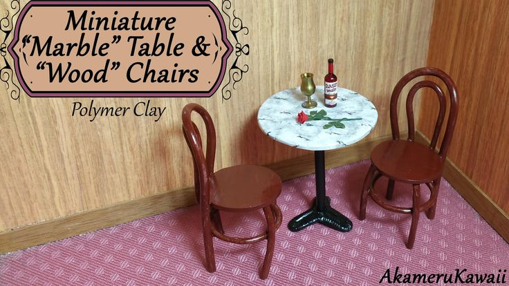 Miniature Marble Table & Chairs - Polymer Clay Tutorial - Published on Aug 13, 2015 Hi guys! Hi guys! Next up in my miniature furniture series is a table and chairs. I went for at small table, but you can make it bigger if you want ^^ I painted the table top to make it look like marble and the chairs brown to look like wood :)
