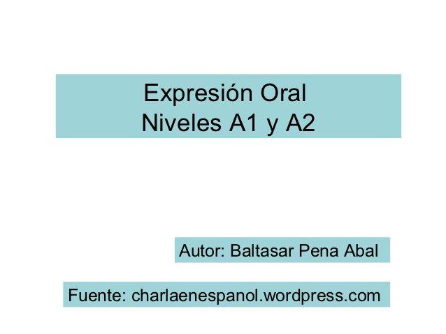 Examen oral A1+ A2 by Baltasar Pena Abal via slideshare