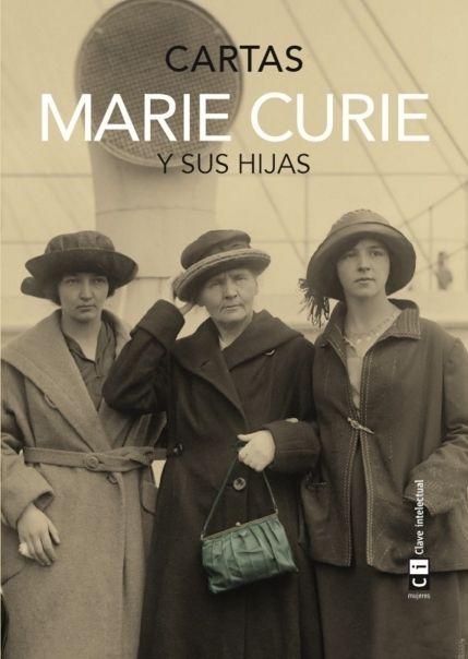 """El libro recomendado: """"Marie Curie y sus hijas. Cartas"""" Editorial Clave Intelectual"""