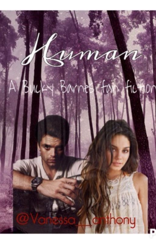 Human ( A Winter Soldier/ Bucky Barnes Fanfic) | Bucky Barnes