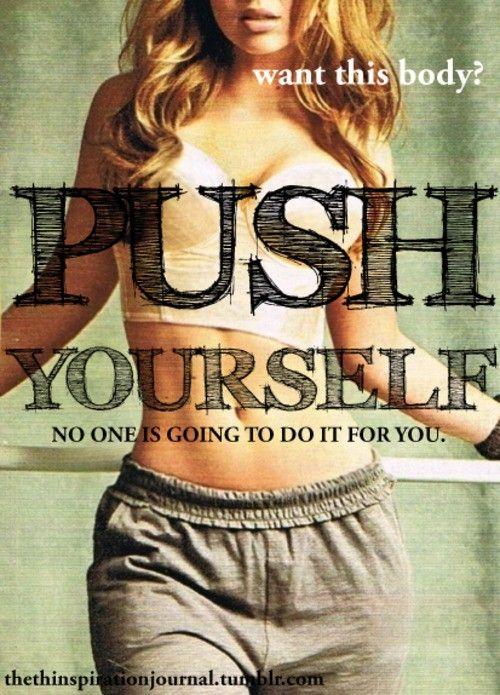 Push yourself ;Fitness Inspiration