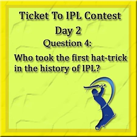 Hold your nerves, here comes the last question of today's Ticket To IPL Contest. Hurry! Tell us all the correct answers and win yourself a ticket to IPL match in your City.