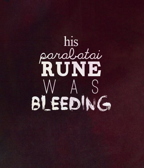 "unidentified snippet from Cassandra Clare - ""his parabatai rune was bleeding"""