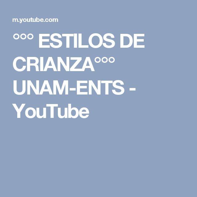 °°° ESTILOS DE CRIANZA°°° UNAM-ENTS - YouTube