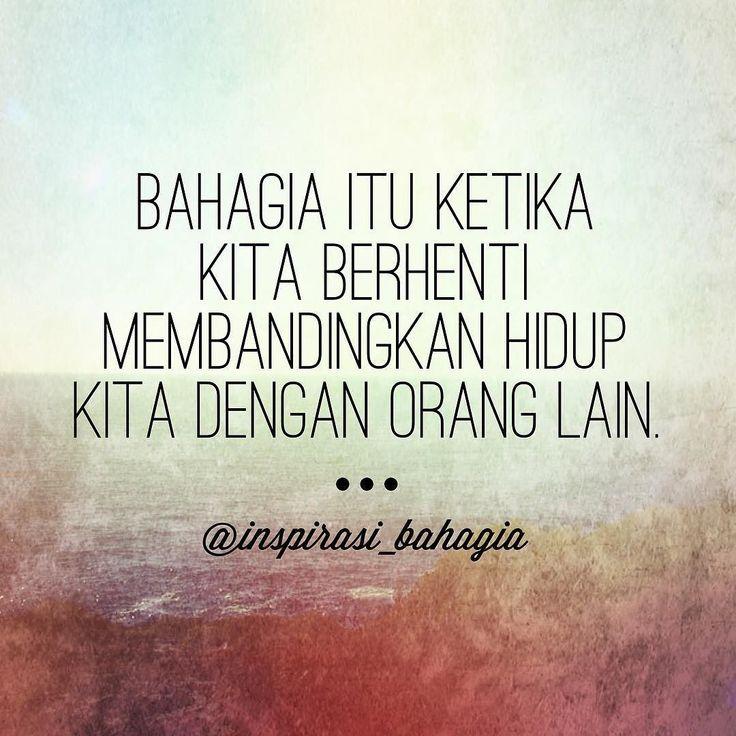 Bahagia itu ketika kita berhenti membandingkan hidup kita dengan orang lain. #bahagiaitusederhana #kiasan #pepatah #beyourself #dirisendiri #lebihbaik @inspirasi_bahagia