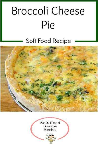 Broccoli Cheese Pie is a great addition for those on a soft food diet. Enjoy this version modified for a soft food diet.