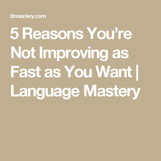 5 Reasons You're Not Improving as Fast as You Want | Language Mastery