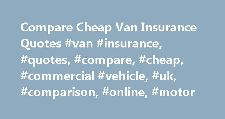 Compare Cheap Van Insurance Quotes #van #insurance, #quotes, #compare, #cheap, #commercial #vehicle, #uk, #comparison, #online, #motor http://gambia.nef2.com/compare-cheap-van-insurance-quotes-van-insurance-quotes-compare-cheap-commercial-vehicle-uk-comparison-online-motor/  # Looking for cheaper insurance? Search over 40 different van insurance providers Quotezone increases your chance of finding a great deal by searching the market for you. Over three million users Join our ever-growing…