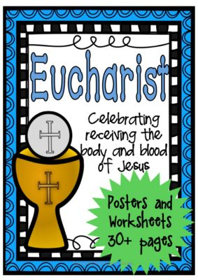 Eucharist ~ First Communion, Sacrament,  from Ponder & Possible on TeachersNotebook.com -  (36 pages)  - First Eucharist, First Communion or simply teaching about the Eucharist ~ this is a delightful set of posters and worksheets to support student learning.   Eucharist, First Communion, Sacrament