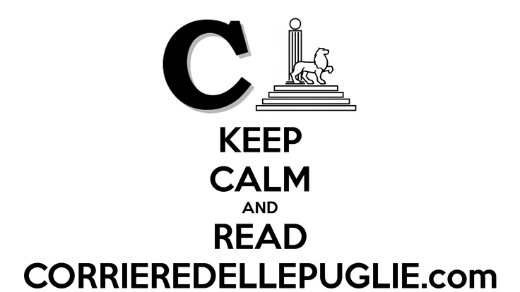 @corrieredellepu, Keep CALM and READ corrieredellepuglie.com #corrieredellepuglie