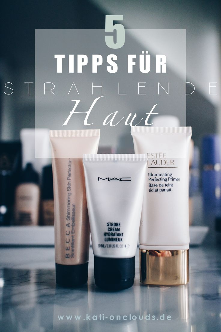 Tipps für strahlende Haut & extra Glow!