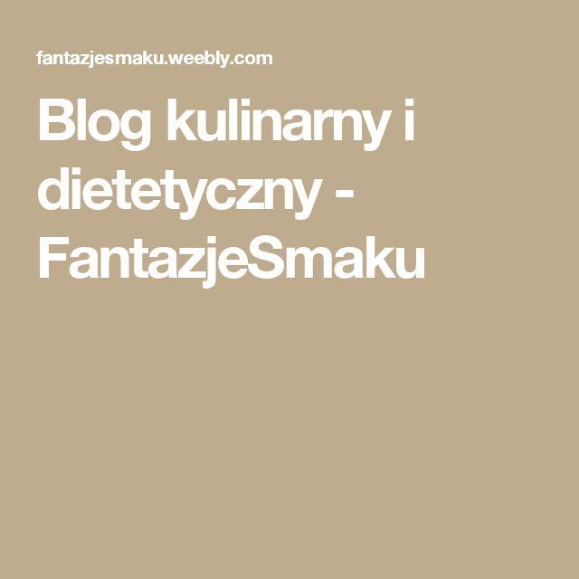 Blog kulinarny i dietetyczny - FantazjeSmaku