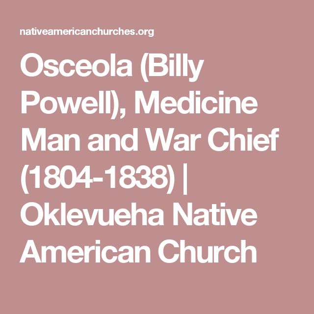 Osceola (Billy Powell), Medicine Man and War Chief (1804-1838) | Oklevueha Native American Church