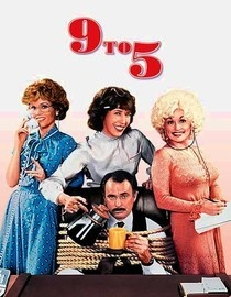 9 to 5 - You will never get this song out of your head. Great movie