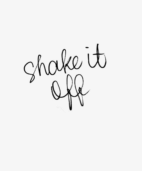 SHAKE IT OFF #quotes