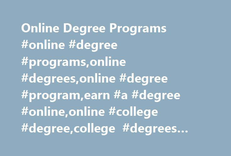 Online Degree Programs #online #degree #programs,online #degrees,online #degree #program,earn #a #degree #online,online #college #degree,college #degrees #online http://charlotte.remmont.com/online-degree-programs-online-degree-programsonline-degreesonline-degree-programearn-a-degree-onlineonline-college-degreecollege-degrees-online/  # CalSouthern's Online Degree Programs CalSouthern s Online Degree Programs: A Closer Look California Southern University offers online degree programs in…
